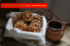 TRADITIONS: Buñuelos and Atole from the Chapter on Las Posadas, Recipe in Celebraciones Mexicanas: History, Traditions and Recipes. PRE-ORDER NOW  http://www.amazon.com/Celebraciones-Mexicanas-Traditions-AltaMira-Gastronomy/dp/0759122814
