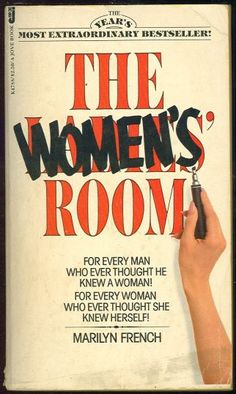 The Women's Room by Marilyn French This book puts second-wave feminism into novel form. It begins with repressed housewives and ends with failed student activism. The first half reads like Mad Men:...