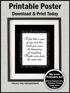 """This printable (you print it yourself ) makes a perfect gift for husband, wife, girlfriend or boyfriend. If features soulmate quote and black background and gray foil stars.    """"I feel like a part of my soul has loved you since the beginning of everything. Maybe we're from the same star."""""""