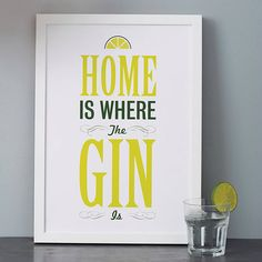 'home is where the gin is' print by lovely cuppa   notonthehighstreet.com Love the colors-substitute wine, coffee, bourbon:)