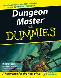 Dungeon mastering for dummies / Bill Slavicsek and Richard Baker.  A practical, easy-to-follow guide for potential Dungeon Masters to take the leadership role and run their first Dungeons & Dragons campaign  #geekread