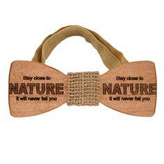 Wooden bow tie Stay close to NATURE it will never fail yo... https://www.amazon.com/dp/B01DBYMVDA/ref=cm_sw_r_pi_dp_x_yNGKyb0M4R1PM