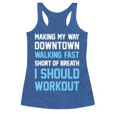 "Sometimes our laziness has its limits before it's time to workout again! This funny fitness, song parody design features the text ""Making My Way Downtown, Walking Fast, Short Of Breath, I Should Workout"" for when it's time to get back in shape. Perfect for getting fit, funny workout, fitness humor, lazy fitness, and working out!"