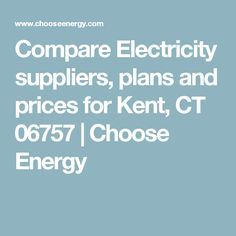 Compare Electricity suppliers, plans and prices for Kent, CT 06757 | Choose Energy
