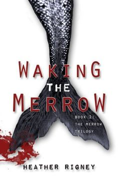 Waking The Merrow (The Merrow Trilogy Book 1) by Heather Rigney, http://www.amazon.com/dp/B00KIQGG6S/ref=cm_sw_r_pi_dp_aqS4tb0RTPB13