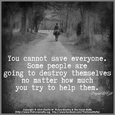 You cannot save everyone.