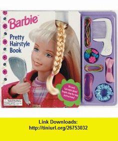 Pretty Hairstyle (Barbie) (0038332159134) Judy Katschke, Chapman works , ISBN-10: 1575843358  , ISBN-13: 978-1575843353 ,  , tutorials , pdf , ebook , torrent , downloads , rapidshare , filesonic , hotfile , megaupload , fileserve