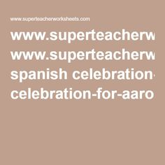 www.superteacherworksheets.com spanish celebration-for-aaron.pdf