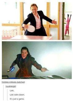 Loki, calm down. Loki, LOKI!