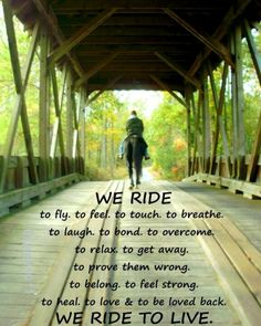 She Rides to  Live, and Lives to Ride. Some lyrics to a song....bout a little girl