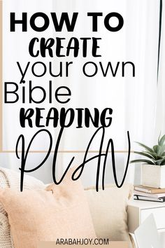 Learning to study the Bible has never been easier! Use these tips for choosing or creating your next bible reading plan, and watch your understanding of Scripture bloom! || Arabah Joy