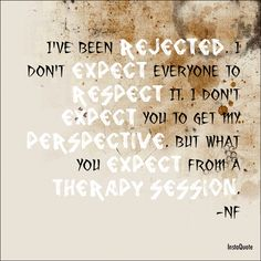 """""""I've been rejected. I don't expect everyone to respect it. I don't expect you to get my perspective. But what you expect from a Therapy Session?"""" ~ Therapy Session by NF Nf Lyrics, Song Lyric Quotes, Music Quotes, Music Lyrics, Music Songs, My Music, Lyric Art, Nf Real Music, Music Is Life"""
