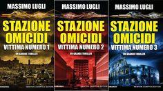«Stazione omicidi», la trilogia di Massimo Lugli