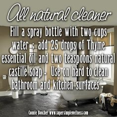 #Allnatural #cleaner: Fill a spray bottle with two cups water ; add 25 drops of #Thyme #essentialoil and two teaspoons #natural #castilesoap. Use on hard-to-clean #bathroom and #kitchen surfaces. #allnaturalcleaner #naturaloption #naturaloptions #EO #EOlove #essentialoils #essentialoiloptions #ConnieBoucher #SuperSimpleWellness #health #chakra #wellness