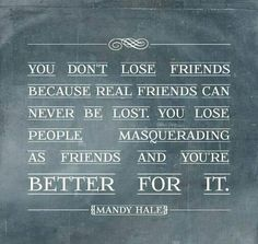 "TRUE! A REAL friend would try to talk to you if they knew you were really upset w/them (for lying to you and trash talking you). Anyone who just ignores you completely and deletes you from Facebook w/o so much as a word was NEVER your friend! Now I know I am better off for it... Who needs sneaky, two faced ""friends""? No thanks, I have REAL friends. NEXT!!!!!!!!!!!!!!!!!!!!!!!!!!!!"
