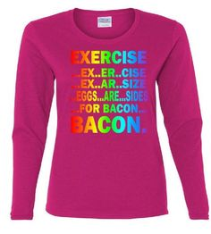 Exercise Eggs Are Sides For Bacon Tie Dye Missy Fit Long Sleeve T-Shirt