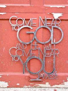 Metal Scripture Wall Hanging James 48 Come Near by thewordwithin Scripture Wall Art, Church Design, Prayer Room, Metal Projects, Christian Gifts, God Is Good, Bible Quotes, Wisdom Quotes, Bible Verses