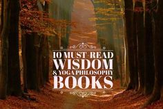 10 Wisdom & Yoga Philosophy Must-Read Books — (Embodied Philosophy)