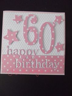 Birthday Cards x 4 (commissions) 60th Birthday Cards For Ladies, Cricut Birthday Cards, Special Birthday Cards, Homemade Birthday Cards, Bday Cards, Happy Birthday Cards, Homemade Cards, Female Birthday Cards, 70th Birthday
