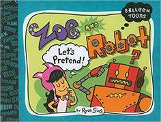 Balloon Toons: Zoe and Robot, Let's Pretend : Ryan Sias
