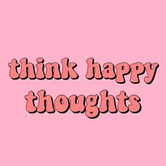 As the quote says – description think happy thoughts quote inspirational positivity goals happiness happy positive peach pink retro vintage aesthetic Happy Thoughts Quotes, Think Happy Thoughts, Happy Words, Happy Quotes, Happy Sayings, Pink Quotes, Cute Quotes, Retro Quotes, Vintage Quotes