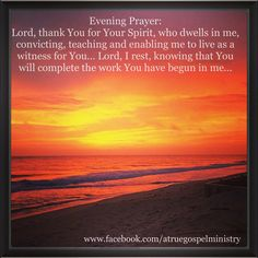 Evening Prayer: Lord, thank You for Your Spirit, who dwells in me - convicting, teaching & enabling me to live as a witness for You... #eveningprayer #witness #rest #obey #instaquote #quote #seekgod #godsword #godislove #gospel #jesus #jesussaves #teamjesus #LHBK #youthministry #preach #testify #pray #love #HolySpirit #faith #instapray #instafaith #love #peace