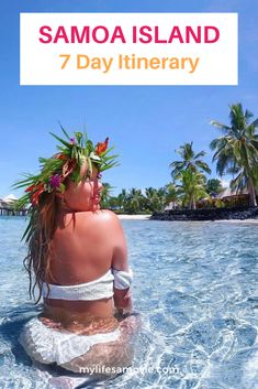 Here is a 7 day travel guide for planning your vacation to Samoa island. #samoaisland #travelguide #vacationitinerary