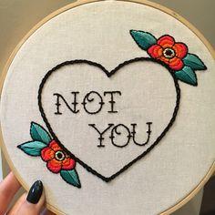 Not You Feminist Embroidery Hoop Art. 8 inch hoop. Tattoo Needlework Original One of a Kind