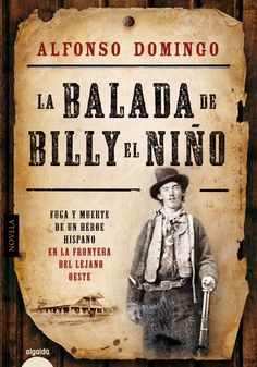 La balada de Billy el Niño - Alfonso Domingo http://www.eluniversodeloslibros.com/2014/10/balada-de-billy-el-nino-alfonso-domingo.html