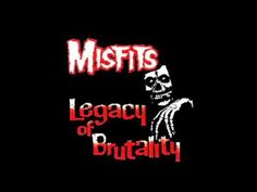 The Misfits - Legacy of brutality (full album)