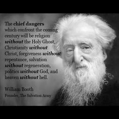 William Booth (1829-1912) - words he spoke 113 years ago, the time he spoke of is now.