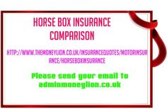 http://www.themoneylion.co.uk/insurancequotes/motorinsurance/horseboxinsurance Horse Box insurance