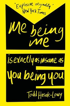 Booktopia has Me Being Me is Exactly as Insane as You Being You by Todd Hasak-Lowy. Buy a discounted Paperback of Me Being Me is Exactly as Insane as You Being You online from Australia's leading online bookstore. Best Book Cover Design, Best Book Covers, Beautiful Book Covers, Cool Books, Typography, Lettering, The Fault In Our Stars, Layout Inspiration, Book Authors
