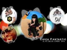 Chica Fantastic   Yenexis Ft  Jeison Jey, Davirtual   SALSA CHOKE 2016 m...