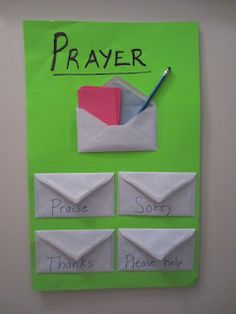 "Prayer Poster! ""Tape 5 envelopes to a piece of posterboard. The top envelope can hold a pen and some index cards. On the other four envelopes, I wrote the words:  ""Praise,"" ""Thanks,"" ""Sorry,"" and ""Please help."" If a prayer idea occurs to us, we can write it on an index card and slip it in the appropriate envelope. This really helps us remember what we want to pray about."""