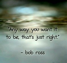 bob ross quotes   Bob Ross   Words, Quotes, Signs
