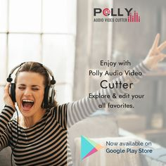 Now make your own music with the help of Polly Audio Video Cutter Android App.
