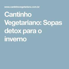 Cantinho Vegetariano: Sopas detox para o inverno