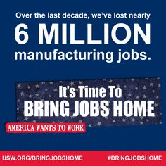 #JOBSECURITY: We've lost six million jobs to outsourcing. It's time to bring jobs home. Visit usw.org/bringjobshome to find out how you can help. #aflcio #usw