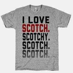 I Love Scotch.