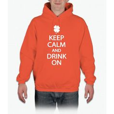 Keep Calm and Drink On St. Patrick's Day T-Shirt Hoodie