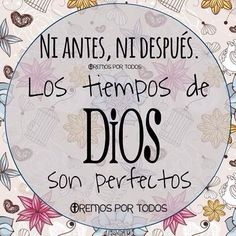 Los tiempos de Dios son perfectos. I Love You God, Believe In God, God Is Good, Gods Love, Faith Quotes, Bible Quotes, Jesus Son, More Than Words, Spanish Quotes