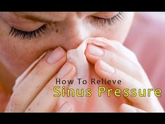 How to get Immediate Relief from Sinus Pressure - Find here the solution and Remedies !!!! - YouTube