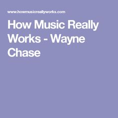 How Music Really Works - Wayne Chase