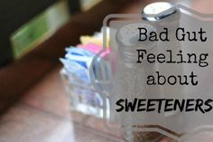 New research suggests that gut bacteria are the missing link between artificial sweeteners and metabolic diseases.