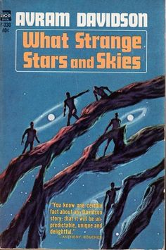 F-330 AVRAM DAVIDSON What Strange Stars and Skies (cover by Jack Gaughan; 1965).#