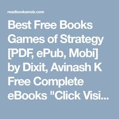 """Best Free Books Games of Strategy [PDF, ePub, Mobi] by Dixit, Avinash K Free Complete eBooks """"Click Visit button"""" to access full FREE ebook Free Ebooks, Pdf, Button, Games, Gaming, Plays, Game, Buttons, Toys"""