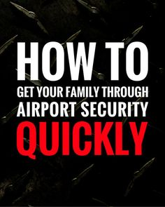 If you're traveling with family it's crucial to get through airport security quickly. Breeze through with these easy tips.