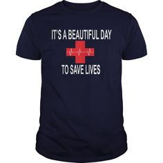 This Shirt Makes A Great Gift For You And Your Family. Its A Beautiful Day To Save Lives .Ugly Sweater, Xmas Shirts, Xmas T Shirts, Job Shirts, Tees, Hoodies, Ugly Sweaters, Long Sleeve, Funny Shirts, Mama, Boyfriend, Girl, Guy, Lovers, Papa, Dad, Daddy, Grandma, Grandpa, Mi Mi, Old Man, Old Woman, Occupation T Shirts, Profession T Shirts, Career T Shirts,