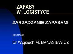 ZARZĄDZANIE ZAPASAMI opracowanie Dr Wojciech M. BANASIEWICZ>